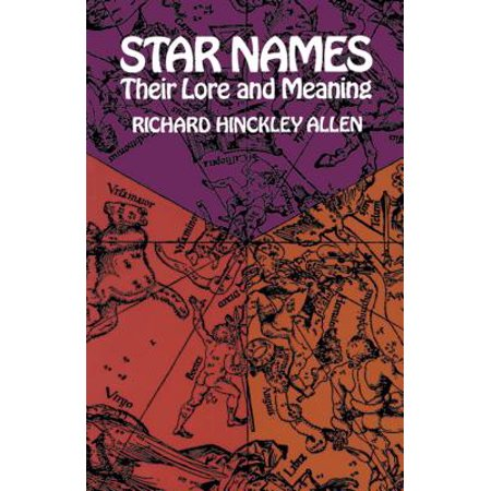 Star Names : Their Lore and Meaning