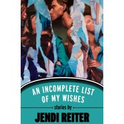 An Incomplete List of My Wishes - eBook