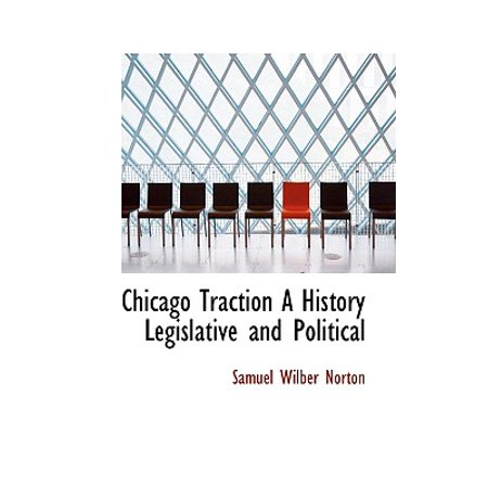 Chicago Traction a History Legislative and (Chicago Traction)