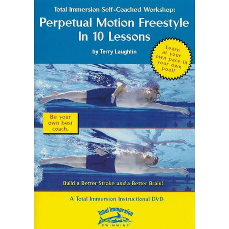 Total Immersion Swimming: Perpetual Motion Freestyle in 10 Lessons (Perpetual Shield)