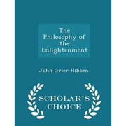 The Philosophy of the Enlightenment - Scholar's Choice Edition