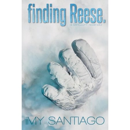 Finding Reese.: A Safelight Novel Vol.2