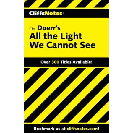 CliffsNotes on Doerr's All the Light We Cannot See -