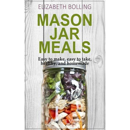 Easy Mason Jar Meals: Easy to make, easy to take, healthy, and homemade - eBook - Healthy Halloween Treats Homemade
