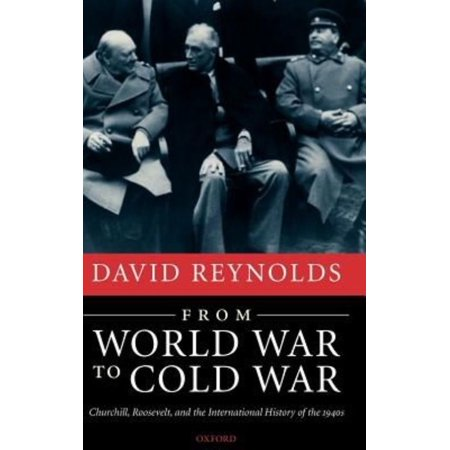 From World War to Cold War: Churchill, Roosevelt, and the International History of The 1940s - image 1 of 1