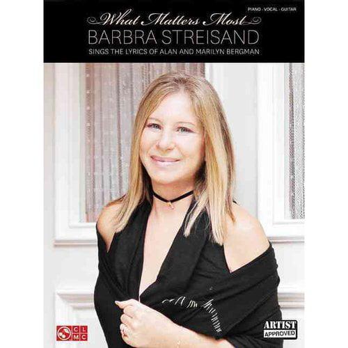 Barbra Streisand What Matters Most: Barbra Streisand Sings the Lyrics of Alan and Marilyn Bergman: Piano / Vocal / Guitar
