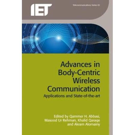 Advances In Body Centric Wireless Communication  Applications And State Of The Art