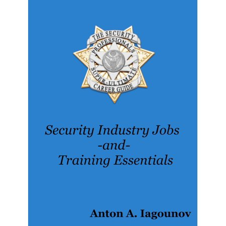 The Security Professionals Super-Ultimate Career Guide For Security Industry Jobs and Training Essentials - - Halloween Industry Jobs
