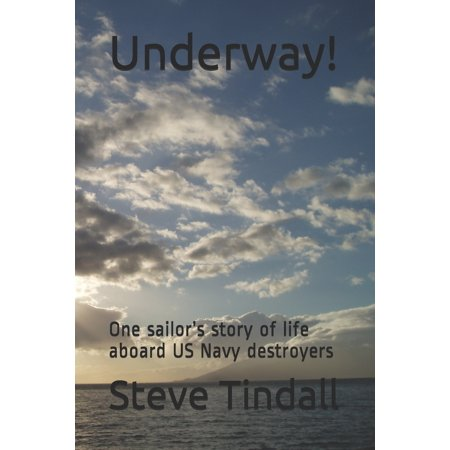 Underway!: One sailor's story of life aboard US Navy destroyers (Paperback) Us Navy Destroyer