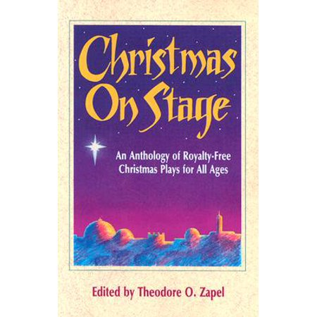 Christmas on Stage : An Anthology of Royalty-Free Christmas Plays for All (Child Ages And Stages Of Development Charts)