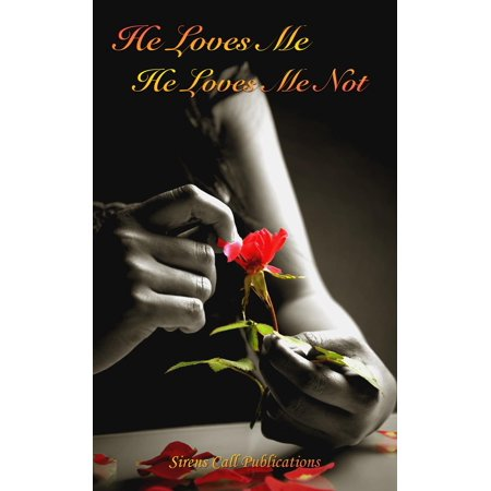 He Loves Me, He Loves Me Not - eBook (He Loves Me He Loves Me Not Game)
