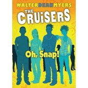 Cruisers: Cruisers Book 4: Oh, Snap! (Hardcover)