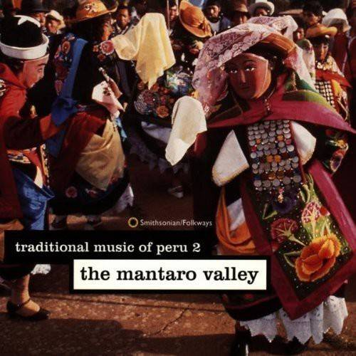 Traditional Music Of Peru 2: The Mantaro Valley