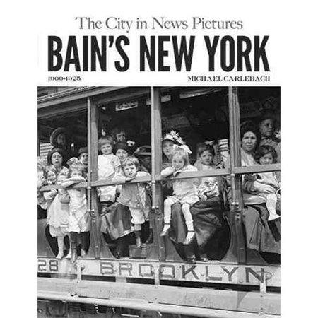 Bain 39 s new york the city in news pictures 1900 1925 for Bain new york