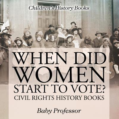 When Did Women Start to Vote? Civil Rights History Books Children's History - Year Did Halloween Start