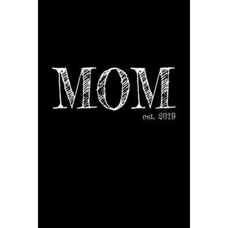 Mom est. 2019: 6x9 Dotgrid Lined Journal Graduation Gift for College or University Graduate - 120 Pages for college, high school or s (Appropriate High School Graduation Gift From Parents)