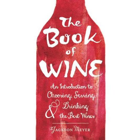 The Book of Wine: An Introduction to Choosing, Serving, and Drinking the Best Wines - image 1 of 1