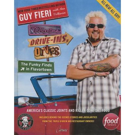 Diners, Drive-Ins, and Dives: The Funky Finds in Flavortown : The Funky Finds in Flavortown: America's Classic Joints and Killer Comfort