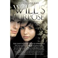 Will's Purpose : The End Is Near, and So It Begins