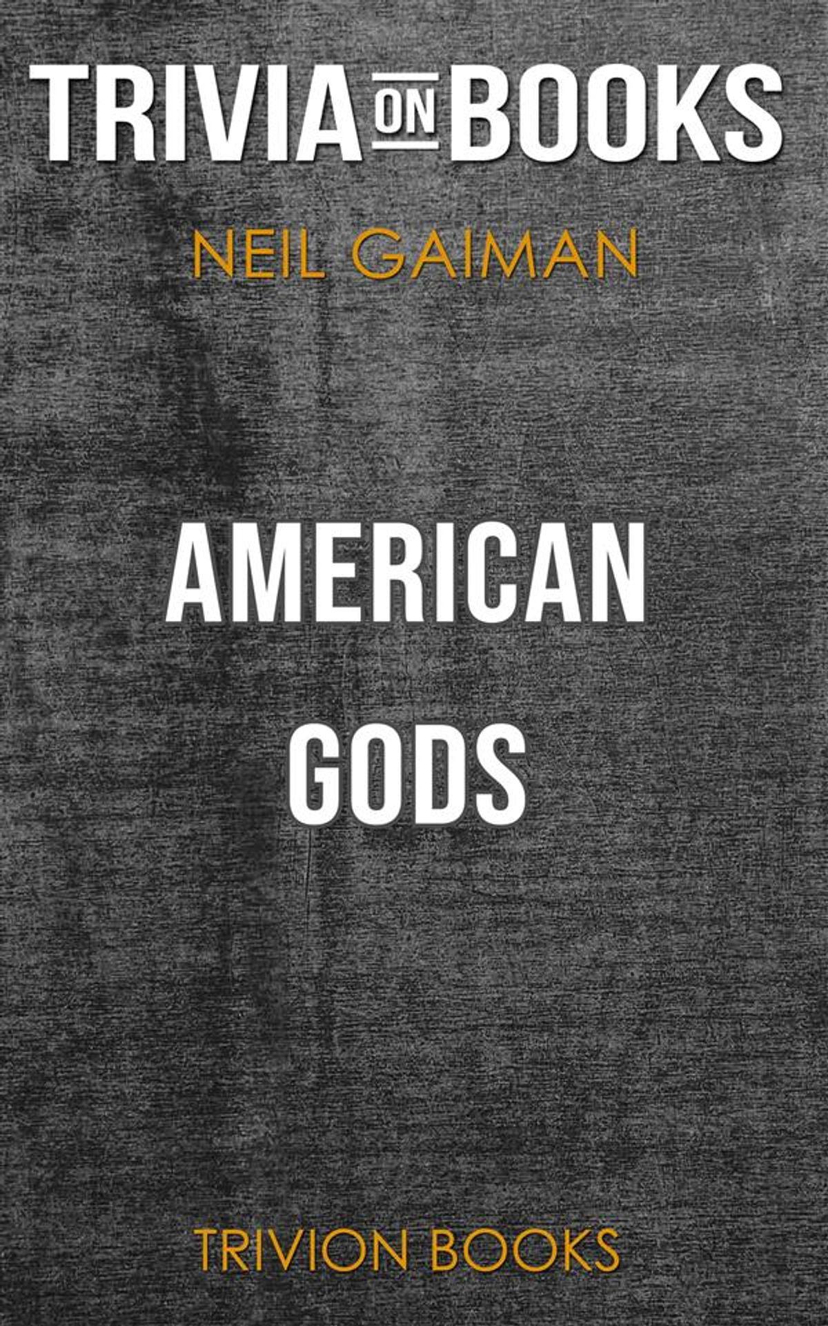 American Gods by Neil Gaiman (Trivia-On-Books) - eBook