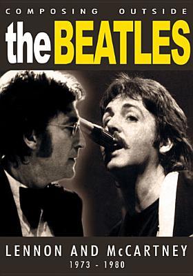 Composing Outside The Beatles Lennon & McCartney 1973-1980 (DVD) by Pride