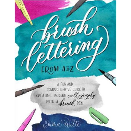 Brush Lettering from A to Z : A Fun and Comprehensive Guide to Creating Modern Calligraphy with a Brush Pen - Baby Necessities From A To Z