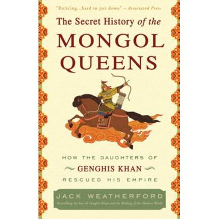 The Secret History of the Mongol Queens - eBook (The Secret History Of The Mongols English Translation)