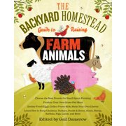 Backyard Homestead Guide to Raising Farm Animals - Paperback