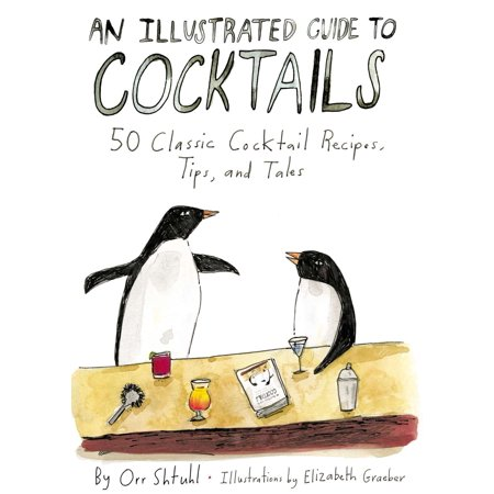 An Illustrated Guide to Cocktails : 50 Classic Cocktail Recipes, Tips, and Tales (Halloween Cocktail Recipes Punch)