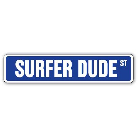 - SURFER DUDE Street Sign surfing surf board wax surfboard | Indoor/Outdoor |  24