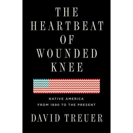 The Heartbeat of Wounded Knee : Native America from 1890 to the (Bury My Heart At Wounded Knee Essay)