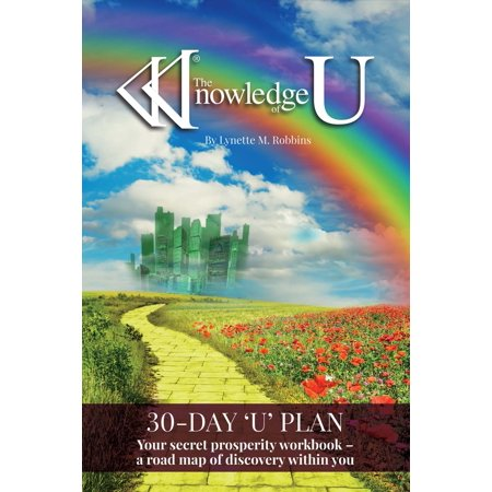 The Knowledge of U : Your Secret Prosperity Workbook –  A Road Map of Discovery Within You