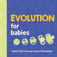 Evolution for Babies (Board Book)