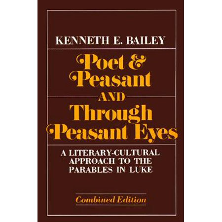 Poet & Peasant and Through Peasant Eyes : A Literary-Cultural Approach to the Parables in