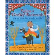 Riding a Donkey Backwards : Wise and Foolish Tales of Mulla Nasruddin