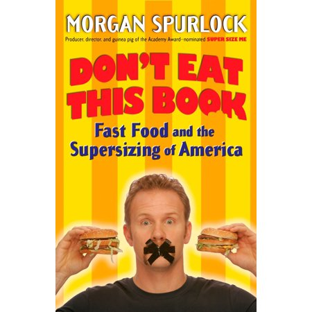 Don't Eat This Book : Fast Food and the Supersizing of