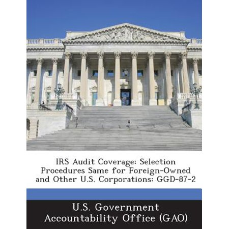 IRS Audit Coverage : Selection Procedures Same for Foreign-Owned and Other U.S. Corporations: