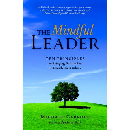 The Mindful Leader : Awakening Your Natural Management Skills Through Mindfulness