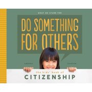 Do Something for Others: : The Kids' Book of Citizenship