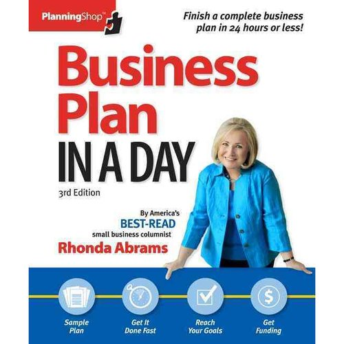 Business Plan in a Day: Prepare a Polished Professional Business Plan in Just 24 Hours!