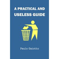 A practical and useless guide - eBook