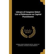 Library of Congress Select List of References on Capital Punishment Paperback
