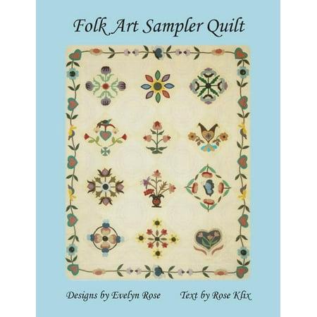 Folk Art Sampler Quilt: : Designs By Evelyn Rose (Paperback) Sampler Antique Needlework