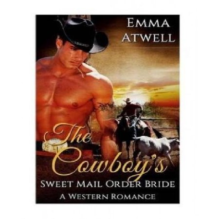 The Cowboys Sweet Mail Order Bride   Western Mail Order Bride Cowboy Military Alpha Male Pregnancy Romance