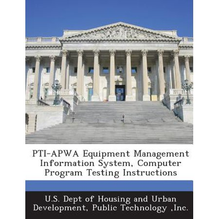 Pti Apwa Equipment Management Information System  Computer Program Testing Instructions