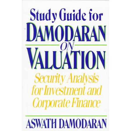 Study Guide For Damodaran On Valuation  Security Analysis For Investment And Corporate Finance