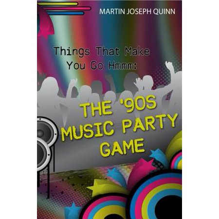 Things That Make You Go Hmmm: The '90s Music Party Game - (Go Music Book)