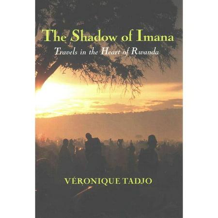 The Shadow of Imana: Travels in the Heart of Rwanda