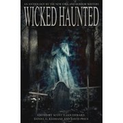 Wicked Haunted : An Anthology of the New England Horror Writers