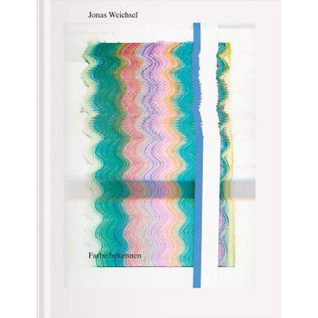 Jonas Weichsel: Farbe Bekennen (Farbe Objektiv Für Weniger)